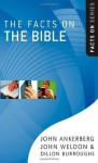 The Facts on the Bible (The Facts On Series) - John Ankerberg