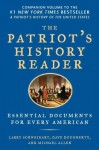 The Patriot's History Reader: Essential Documents for Every American - Larry Schweikart, Michael Allen, Dave Dougherty, Michael Patrick Allen