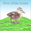 Five Little Ducks - Nikki Smith