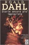 Storie ancora più impreviste - Attilio Veraldi, Roald Dahl