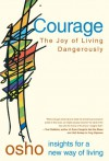 The Joy of Living Dangerously: Facing Fear and Embracing the Unknown - Osho