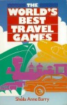 The World's Best Travel Games - Sheila Anne Barry