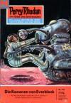 Perry Rhodan 134: Die Kanonen von Everblack - K. H. Scheer