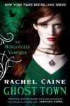 Ghost Town: The Morganville Vampires - Rachel Caine