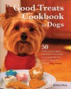 Good Treats Cookbook for Dogs - Barbara Burg