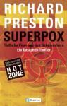 Superpox. Tödliche Viren Aus Dem Geheimlabors - Richard Preston