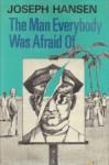 The Man Everybody Was Afraid Of (Dave Brandstetter #4) - Joseph Hansen