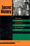 Secret History: The CIA's Classified Account of Its Operations in Guatemala, 1952-1954 - Nick Cullather, Piero Gleijeses
