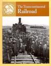 The Transcontinental Railroad - Sabrina Crewe, Michael V. Uschan