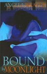 Bound by Moonlight: Noire Passion Erotic Romance - Angela Weaver