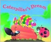 Caterpillar's Dream - Keith Faulkner, Jonathan Lambert