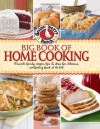 Gooseberry Patch Big Book of Home Cooking: Favorite Family Recipes, Tips & Ideas for Delicious Comforting Food at its Best - Gooseberry Patch, Mary Britton Senseney
