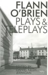 Flann O'Brien: Plays and Teleplays - Flann O'Brien, Daniel Keith Jernigan