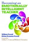 Becoming an Emotionally Intelligent Teacher - Ochan Kusuma-Powell, William Powell