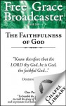 Free Grace Broadcaster - Issue 169 - The Faithfulness of God - Arthur W. Pink, Edward Pearse, Charles Bridges, John Flavel, Richard Sibbes, Thomas Manton, Charles Simeon