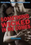 Something Wicked In Me Comes: Disturbing Tales of Erotic Horror - Mark Leslie
