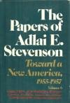 The Papers of Adlai E. Stevenson, Vol. 6: Toward a New America, 1955-1957 - Adlai E. Stevenson II, Walter Johnson