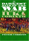 The Darkest Days of the War: The Battles of Iuka and Corinth (Civil War America) - Peter Cozzens