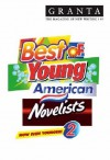 Granta 97: Best of Young American Novelists 2 - Granta: The Magazine of New Writing