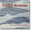 Closed Histories - Sara Veglahn
