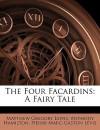 The Four Facardins: A Fairy Tale - Matthew Gregory Lewis, Anthony Hamilton, Pierre-Marc-Gaston Lévis
