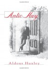 Antic Hay (Coleman Dowell British Literature) - Aldous Huxley