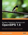 Building Telephony Systems with OpenSIPS 1.6 - Flavio E. Goncalves