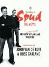 The Making of Spud the Movie - John van de Ruit, Ross Garland