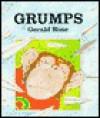 Grumps - Gerald Rose