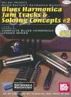 Blues Harmonica Jam Tracks & Soloing Concepts #2: Level 2 [With CD] - David B. Barrett