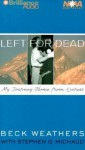 Left for Dead: My Journey Home from Everest (Audio) - Beck Weathers, Stephen G. Michaud, Buck Schirner