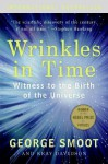 Wrinkles in Time: The Imprint of Creation - George Smoot, Keay Davidson