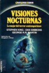 Visiones Nocturnas - Dan Simmons, Douglas E. Winter, Stephen King, George R.R. Martin