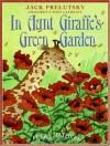 In Aunt Giraffe's Green Garden - Jack Prelutsky, Petra Mathers