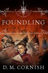 Foundling - D.M. Cornish