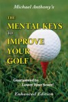 The Mental Keys to Improve Your Golf - Michael Anthony