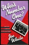 Who's number one? - Joe White