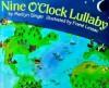 Nine O'Clock Lullaby - Marilyn Singer, Frané Lessac