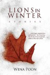 Lions in Winter - Wena Poon