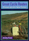 Great Cycle Routes: Dorset & the New Forest - Jeremy Evans