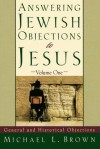Answering Jewish Objections to Jesus: General and Historical Objections, Vol. 1 - Michael L. Brown