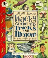 Alan Snow's Wacky Guide to Tricks and Illusions - Alan Snow, Louise Cook