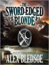 The Sword-Edged Blonde - Alex Bledsoe, Stefan Rudnicki