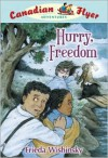 Hurry, Freedom (Canadian Flyer Adventures) - Frieda Wishinsky, Dean Griffiths