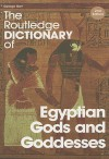 The Routledge Dictionary of Egyptian Gods and Goddesses - George Hart