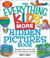 The Everything Kids' More Hidden Pictures Book: Discover Hours of Fun with Over 100 Brand-New Puzzles! - Beth L. Blair