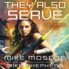 They Also Serve - Mike Moscoe, Michael McConnahie