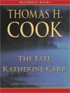 The Fate of Katherine Carr (MP3 Book) - Thomas H. Cook, Brian Hutchinson