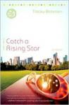 Catch a Rising Star: A Novel - Tracey Bateman