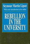 Rebellion in the University - Seymour Martin Lipset